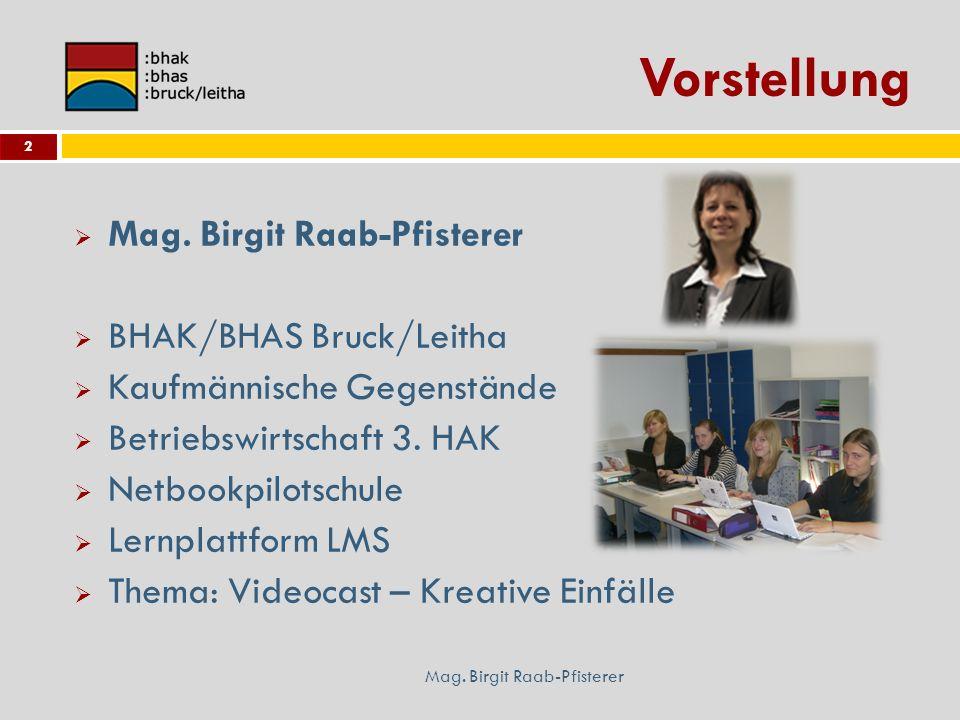 Vorstellung Mag. Birgit Raab-Pfisterer BHAK/BHAS Bruck/Leitha