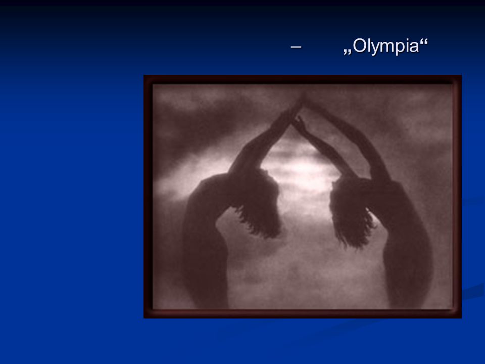 "– ""Olympia"