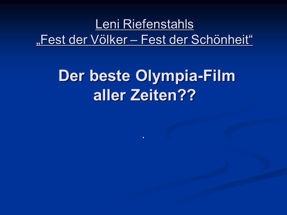 """Leni Riefenstahls """"Fest der Völker – Fest der Schönheit Der beste Olympia-Film aller Zeiten"""