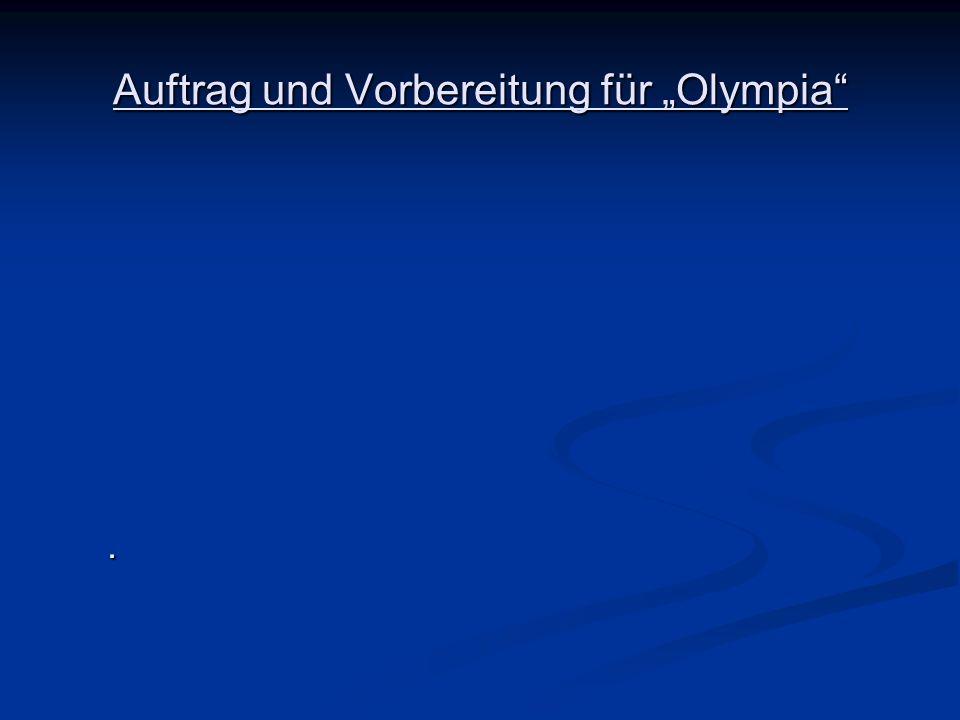 """Auftrag und Vorbereitung für """"Olympia"""