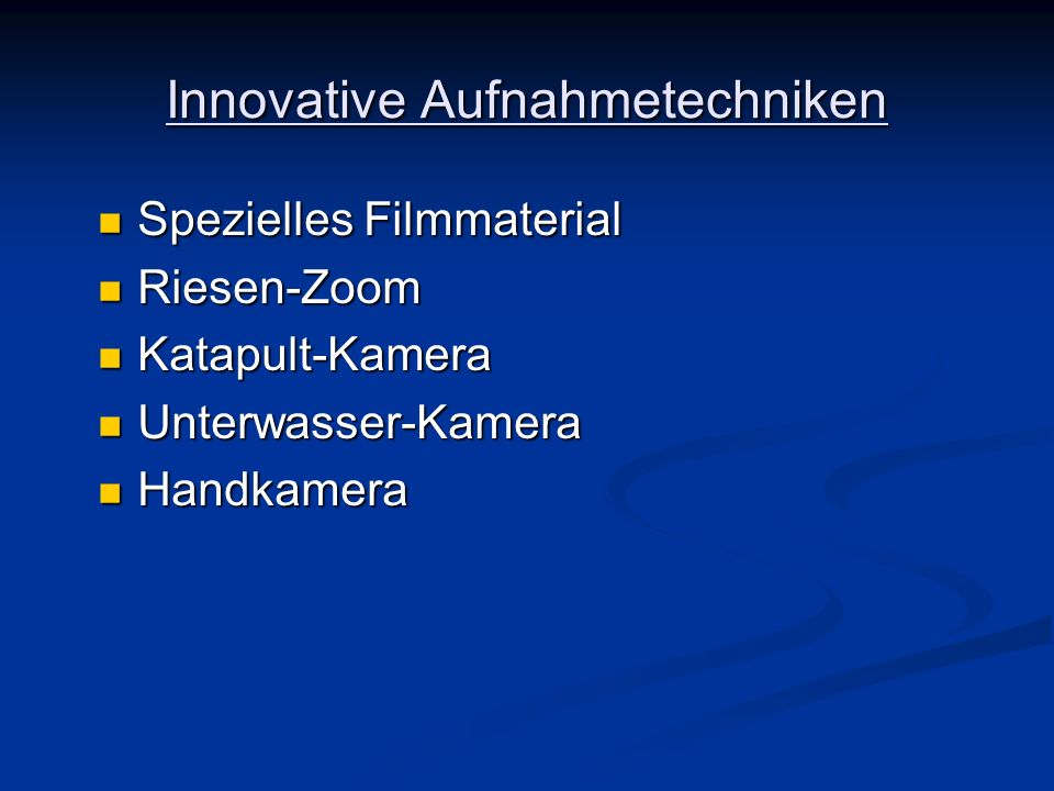 Innovative Aufnahmetechniken