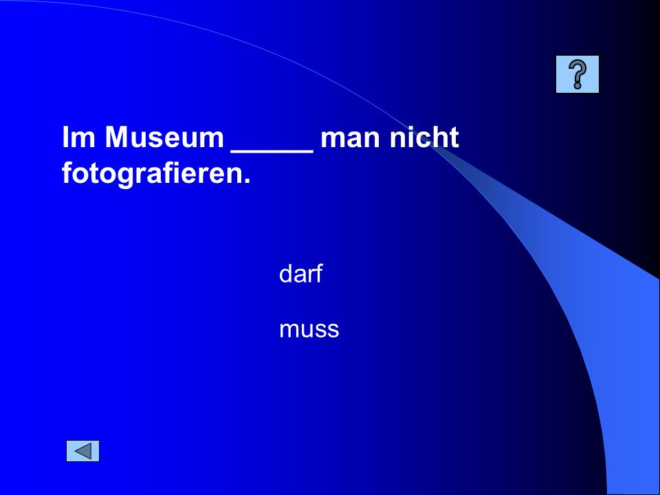 Im Museum _____ man nicht fotografieren.