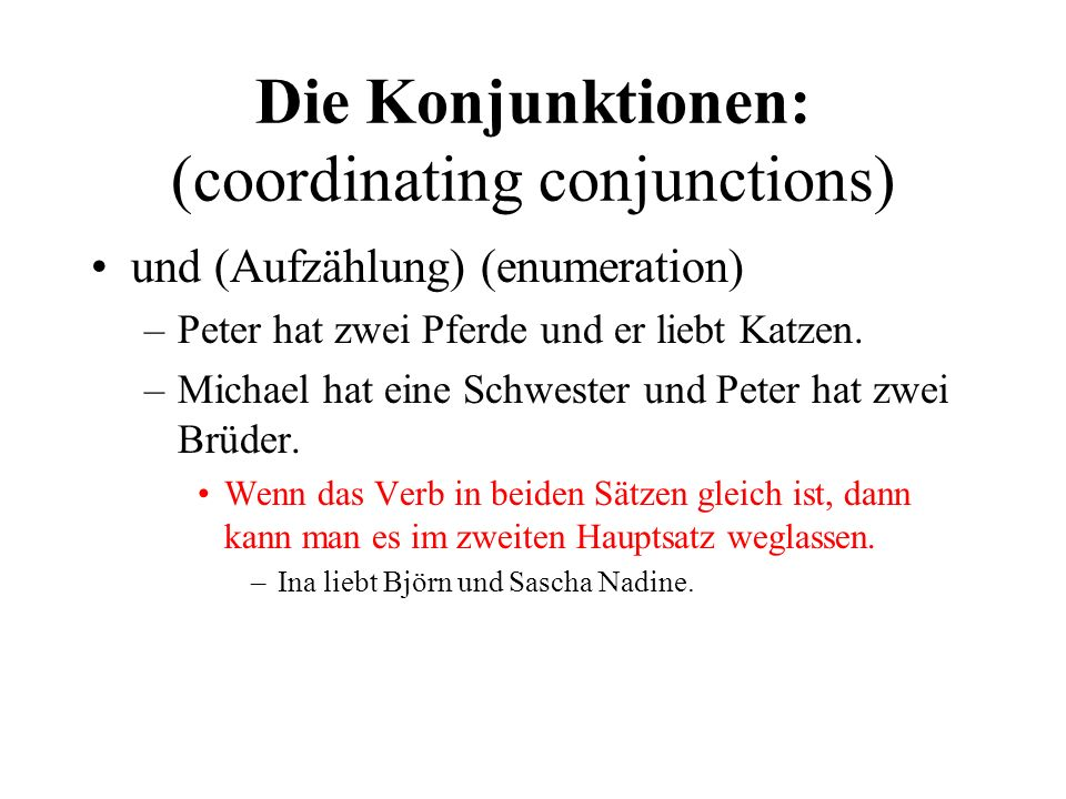 Die Konjunktionen: (coordinating conjunctions)