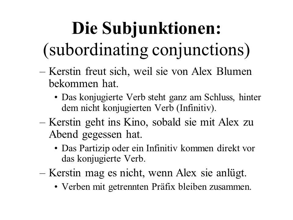 Die Subjunktionen: (subordinating conjunctions)