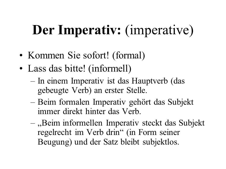 Der Imperativ: (imperative)