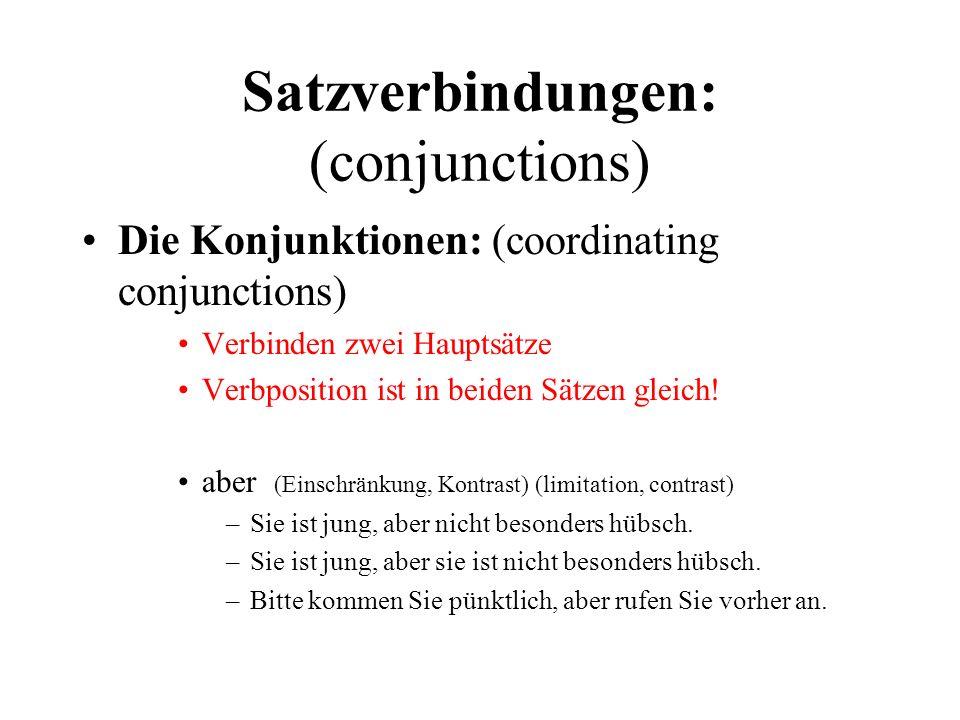 Satzverbindungen: (conjunctions)