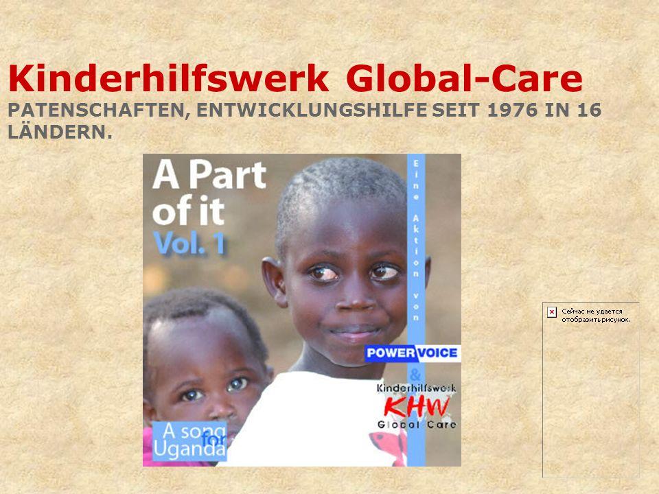 Kinderhilfswerk Global-Care PATENSCHAFTEN, ENTWICKLUNGSHILFE SEIT 1976 IN 16 LÄNDERN.