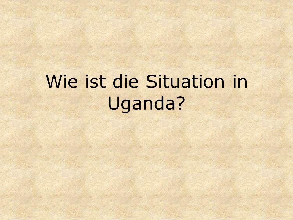 Wie ist die Situation in Uganda