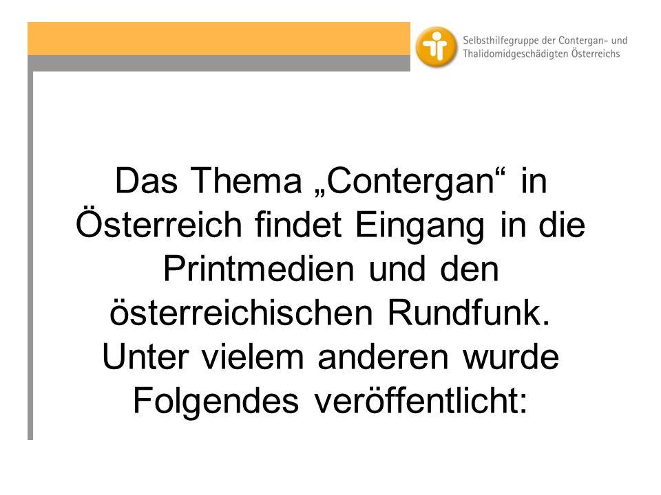"""Das Thema """"Contergan in Österreich findet Eingang in die Printmedien und den österreichischen Rundfunk."""