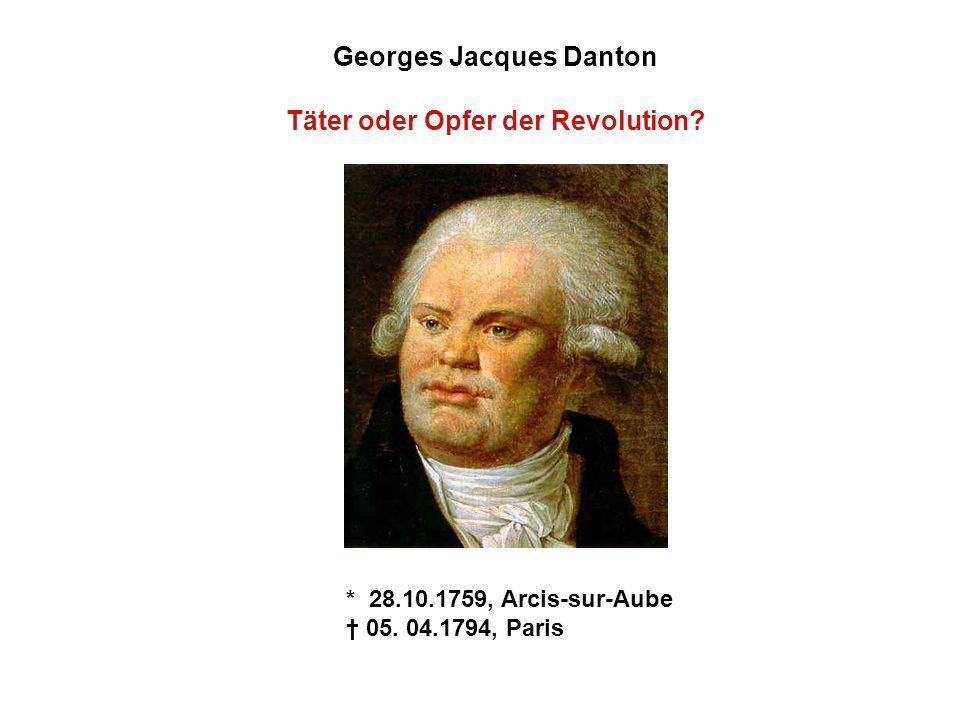 Georges Jacques Danton Täter oder Opfer der Revolution
