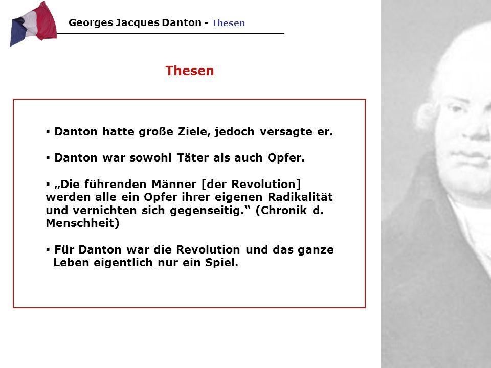 Thesen Danton hatte große Ziele, jedoch versagte er.