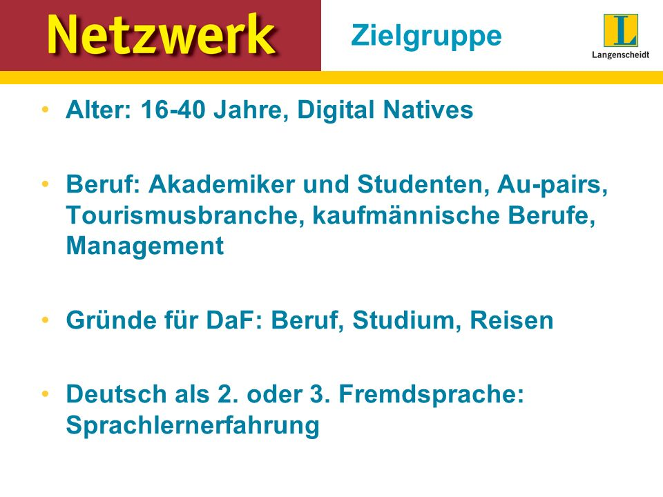 Zielgruppe Alter: 16-40 Jahre, Digital Natives