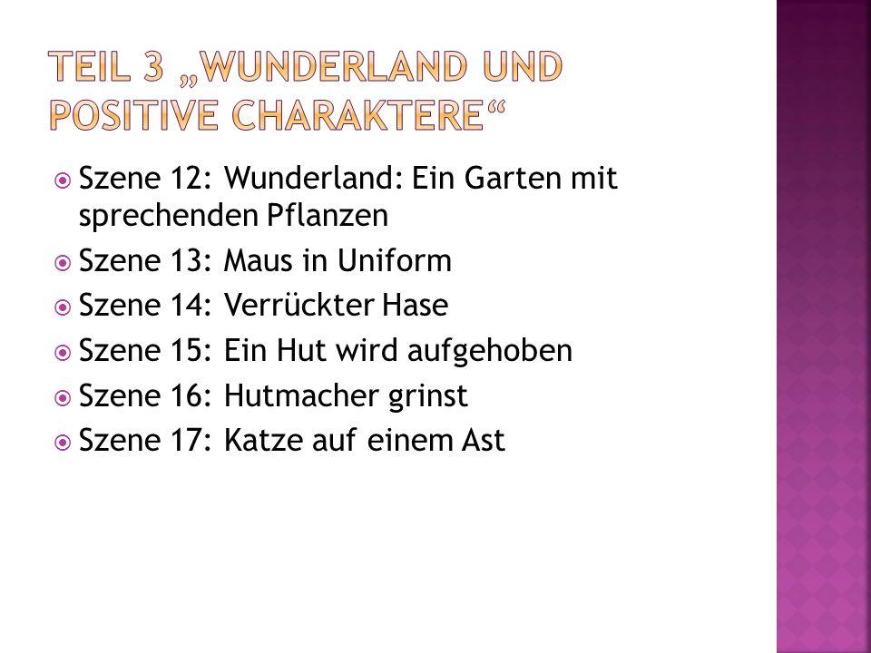 """Teil 3 """"Wunderland und positive Charaktere"""