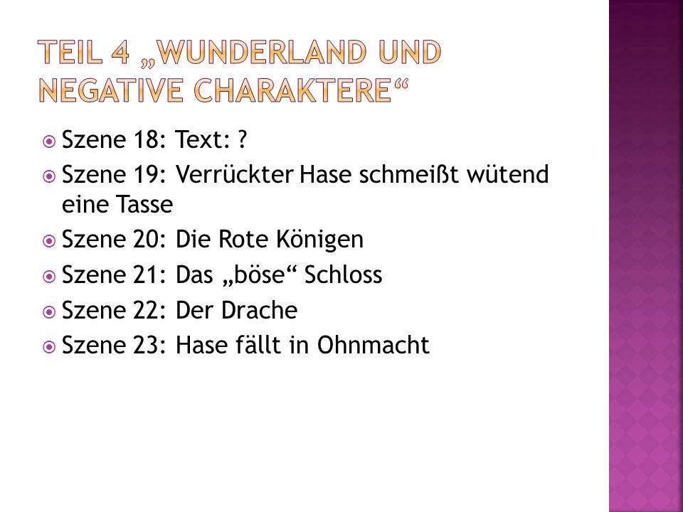 "Teil 4 ""Wunderland und negative Charaktere"