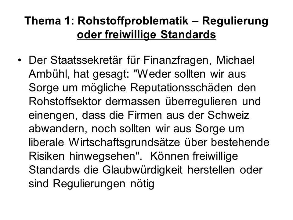 Thema 1: Rohstoffproblematik – Regulierung oder freiwillige Standards