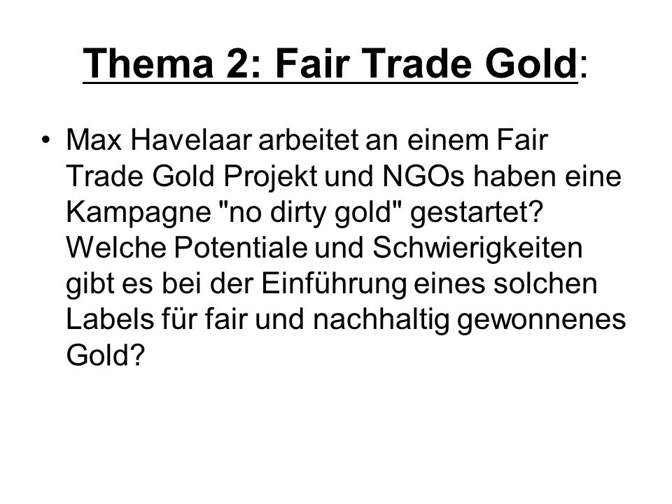 Thema 2: Fair Trade Gold: