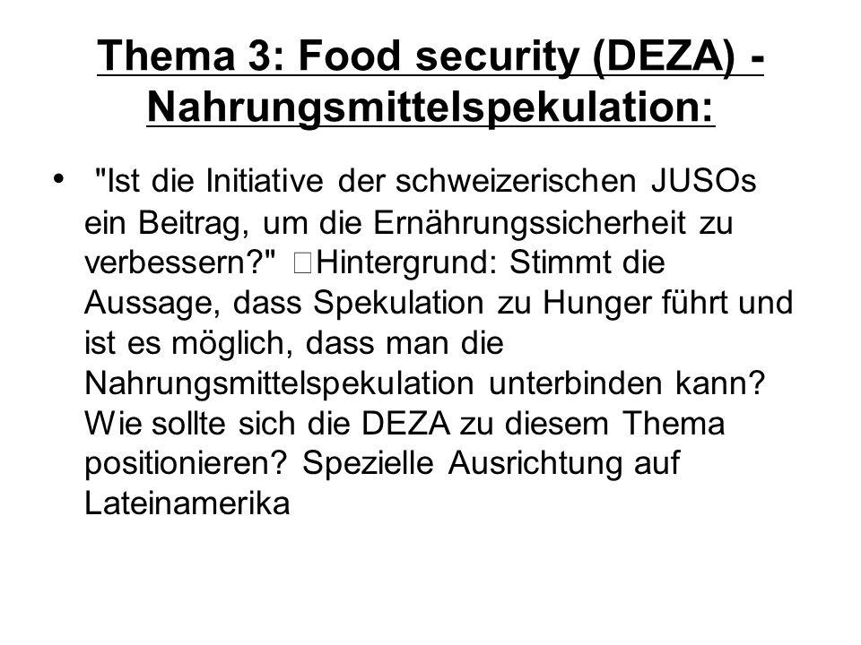 Thema 3: Food security (DEZA) - Nahrungsmittelspekulation: