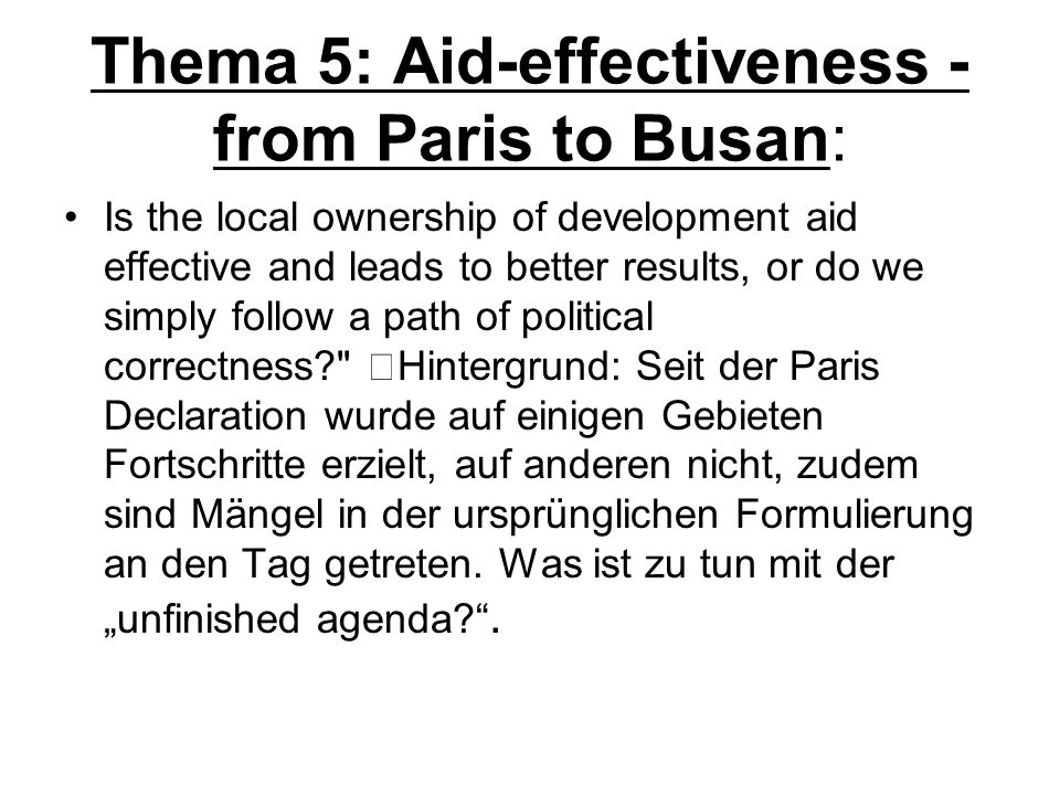 Thema 5: Aid-effectiveness - from Paris to Busan: