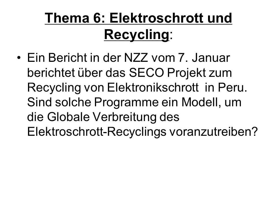 Thema 6: Elektroschrott und Recycling: