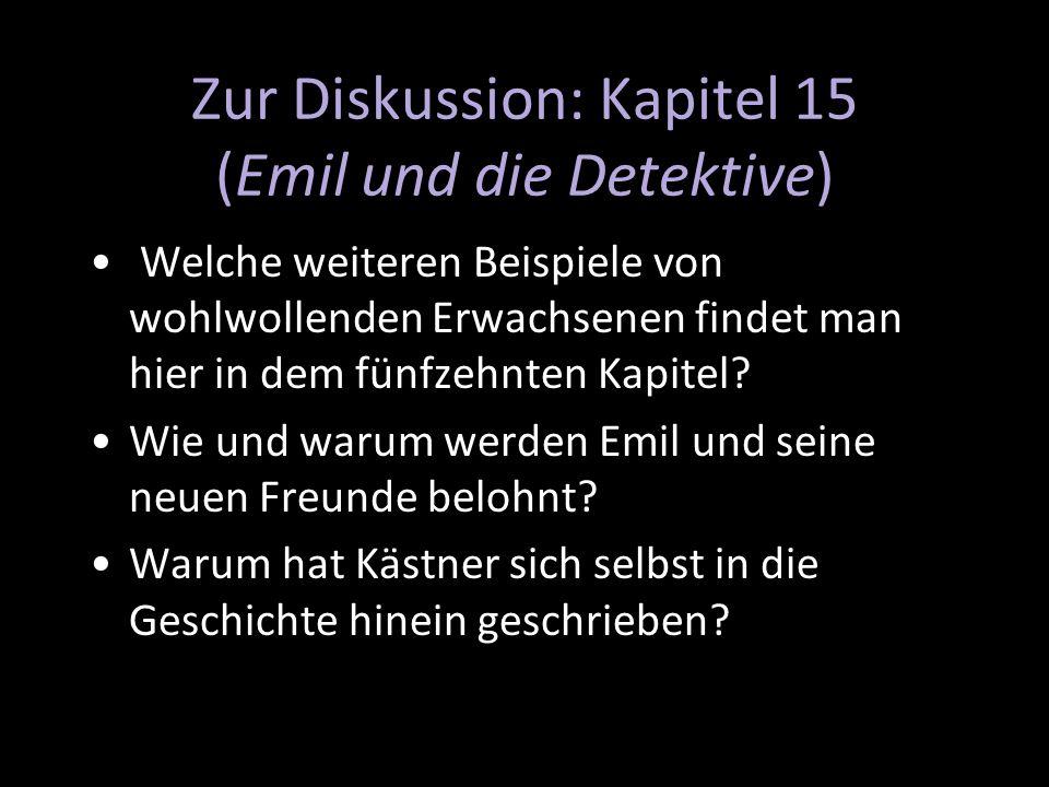 Zur Diskussion: Kapitel 15 (Emil und die Detektive)