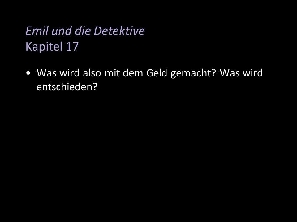 Emil und die Detektive Kapitel 17