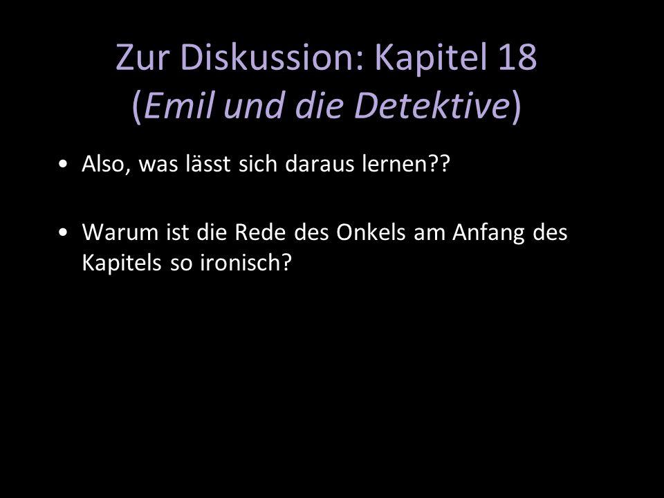 Zur Diskussion: Kapitel 18 (Emil und die Detektive)