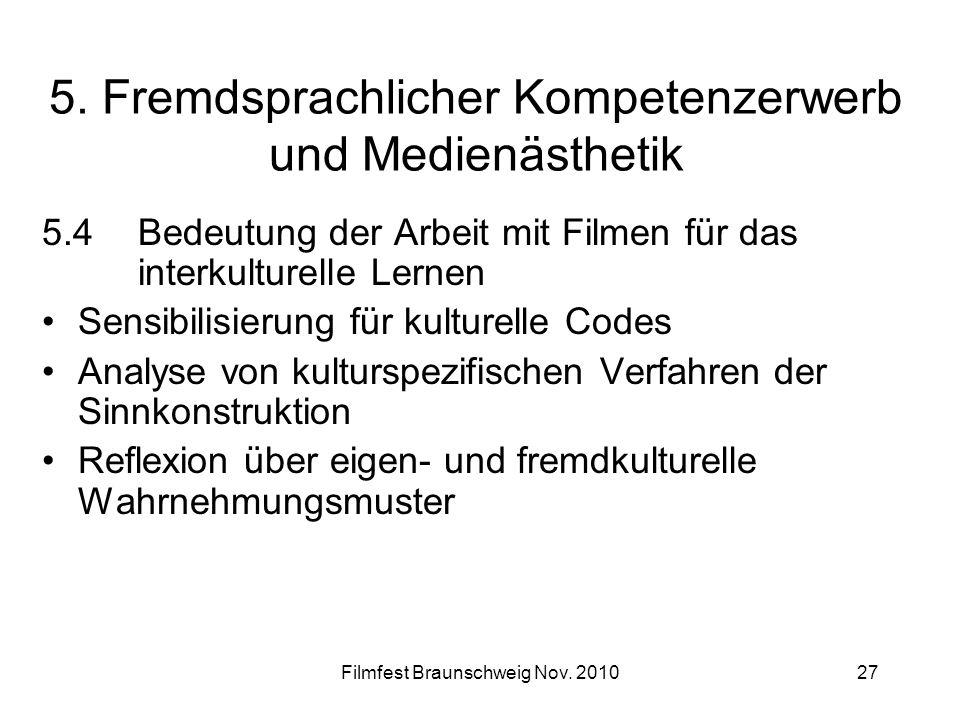 5. Fremdsprachlicher Kompetenzerwerb und Medienästhetik