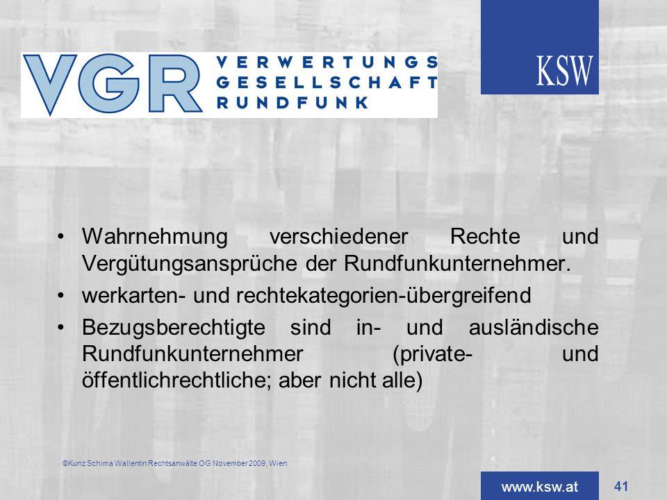 VGR Wahrnehmung verschiedener Rechte und Vergütungsansprüche der Rundfunkunternehmer. werkarten- und rechtekategorien-übergreifend.
