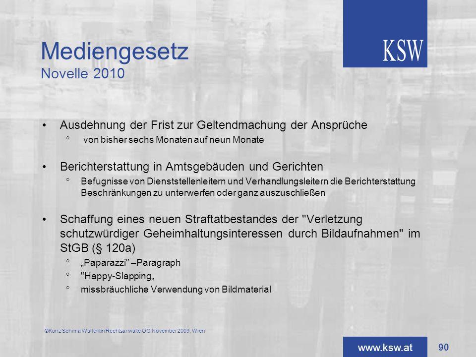 Mediengesetz Novelle 2010 Ausdehnung der Frist zur Geltendmachung der Ansprüche. von bisher sechs Monaten auf neun Monate.