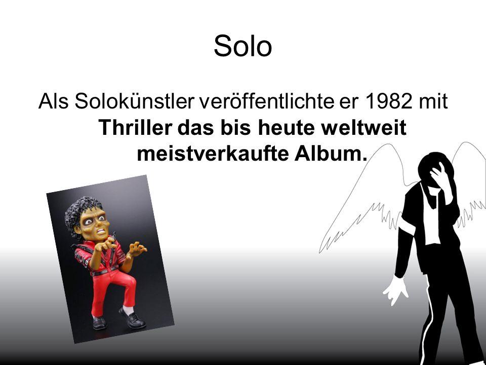 Solo Als Solokünstler veröffentlichte er 1982 mit Thriller das bis heute weltweit meistverkaufte Album.