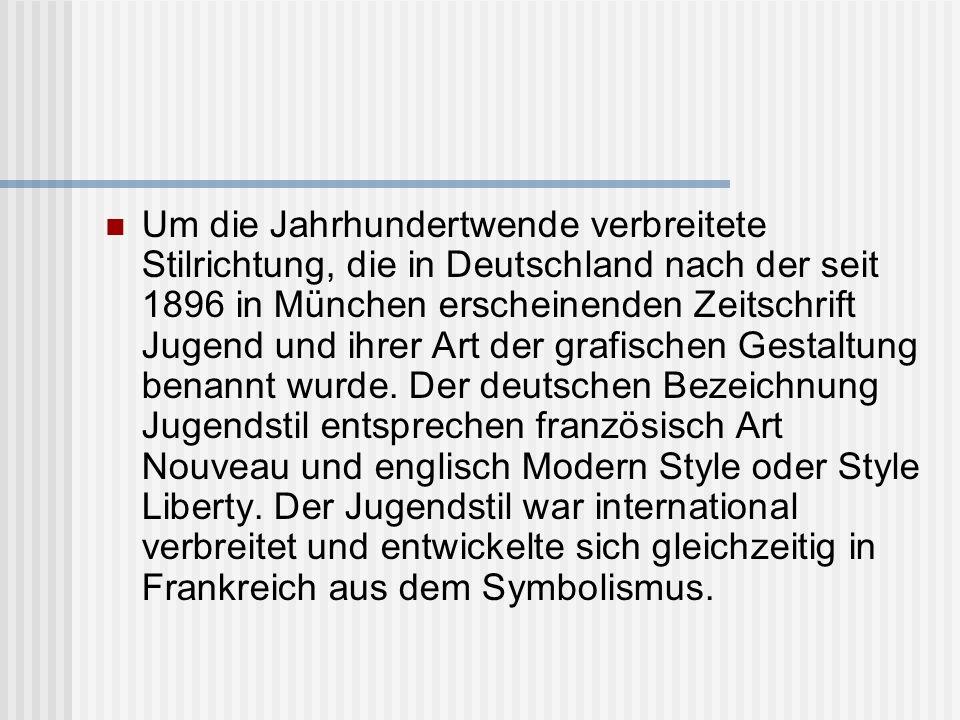 Um die Jahrhundertwende verbreitete Stilrichtung, die in Deutschland nach der seit 1896 in München erscheinenden Zeitschrift Jugend und ihrer Art der grafischen Gestaltung benannt wurde.