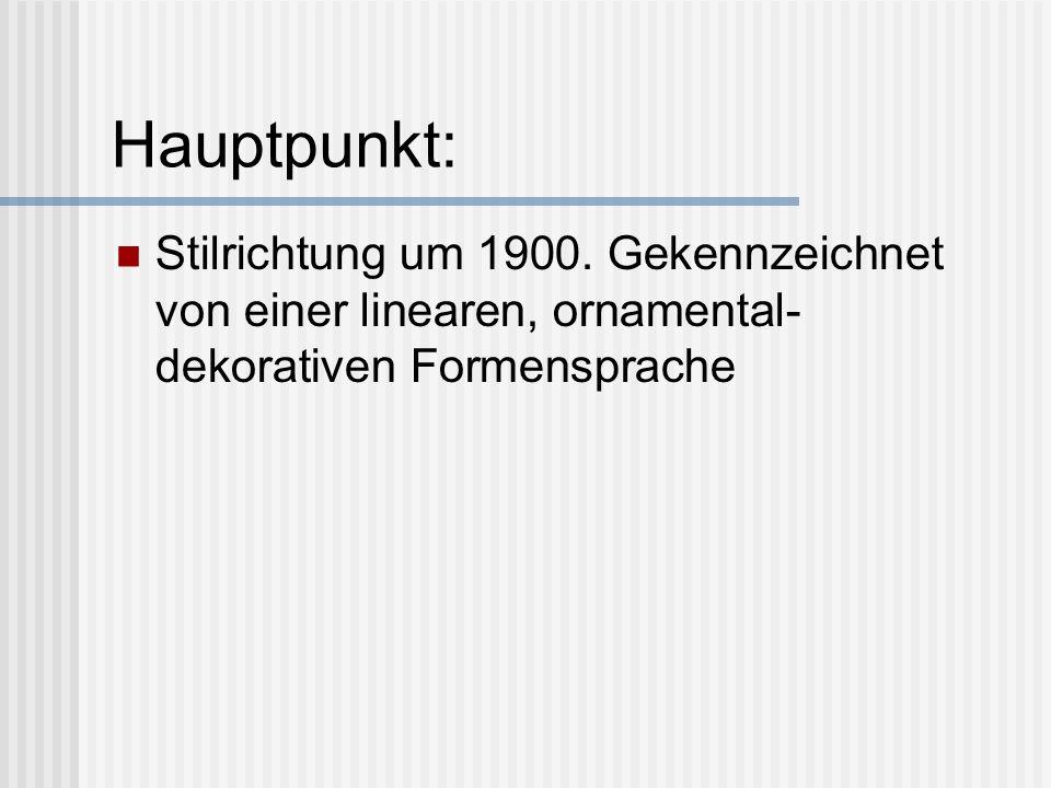 Hauptpunkt: Stilrichtung um 1900.