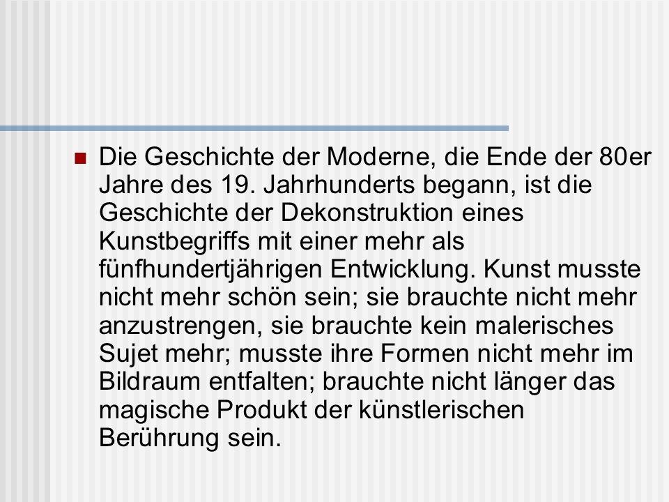 Die Geschichte der Moderne, die Ende der 80er Jahre des 19