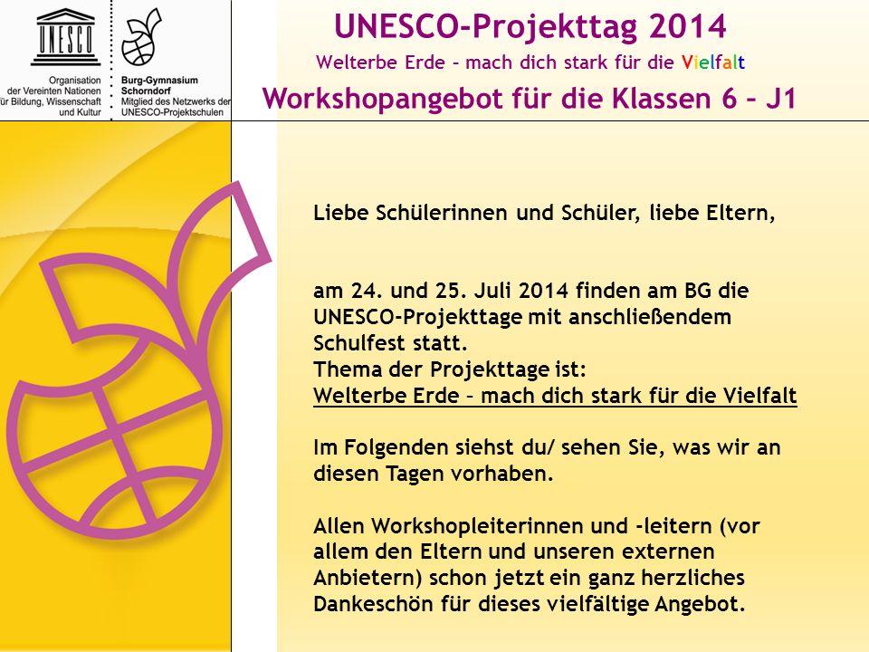 UNESCO-Projekttag 2014 Workshopangebot für die Klassen 6 – J1