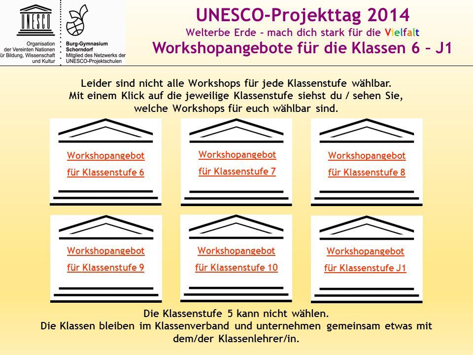 UNESCO-Projekttag 2014 Workshopangebote für die Klassen 6 – J1