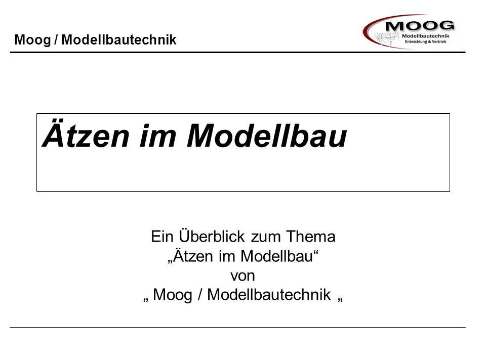"""Ätzen im Modellbau Ein Überblick zum Thema """"Ätzen im Modellbau von """" Moog / Modellbautechnik """""""