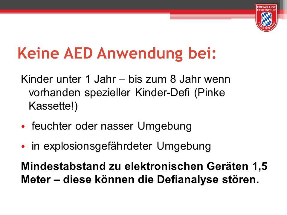 Keine AED Anwendung bei:
