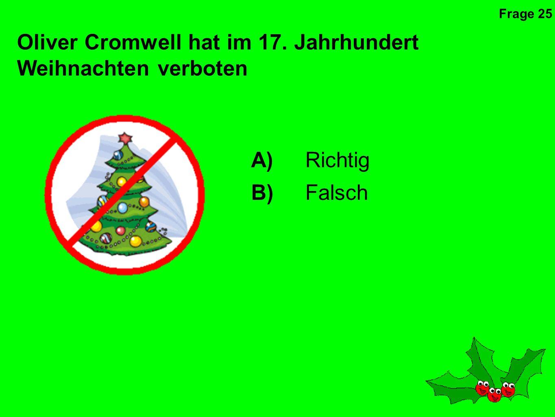 Oliver Cromwell hat im 17. Jahrhundert Weihnachten verboten