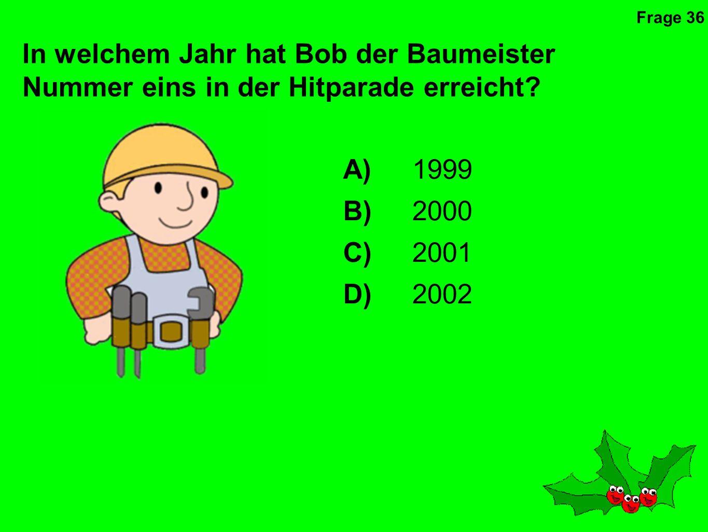 In welchem Jahr hat Bob der Baumeister