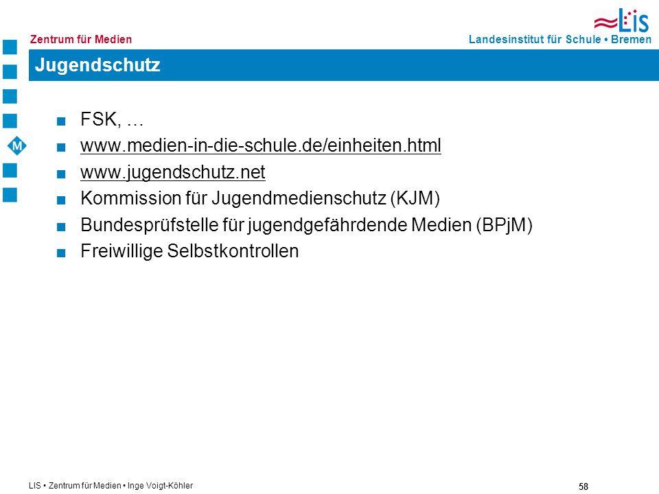 Jugendschutz FSK, … www.medien-in-die-schule.de/einheiten.html. www.jugendschutz.net. Kommission für Jugendmedienschutz (KJM)