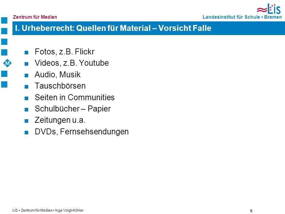 I. Urheberrecht: Quellen für Material – Vorsicht Falle
