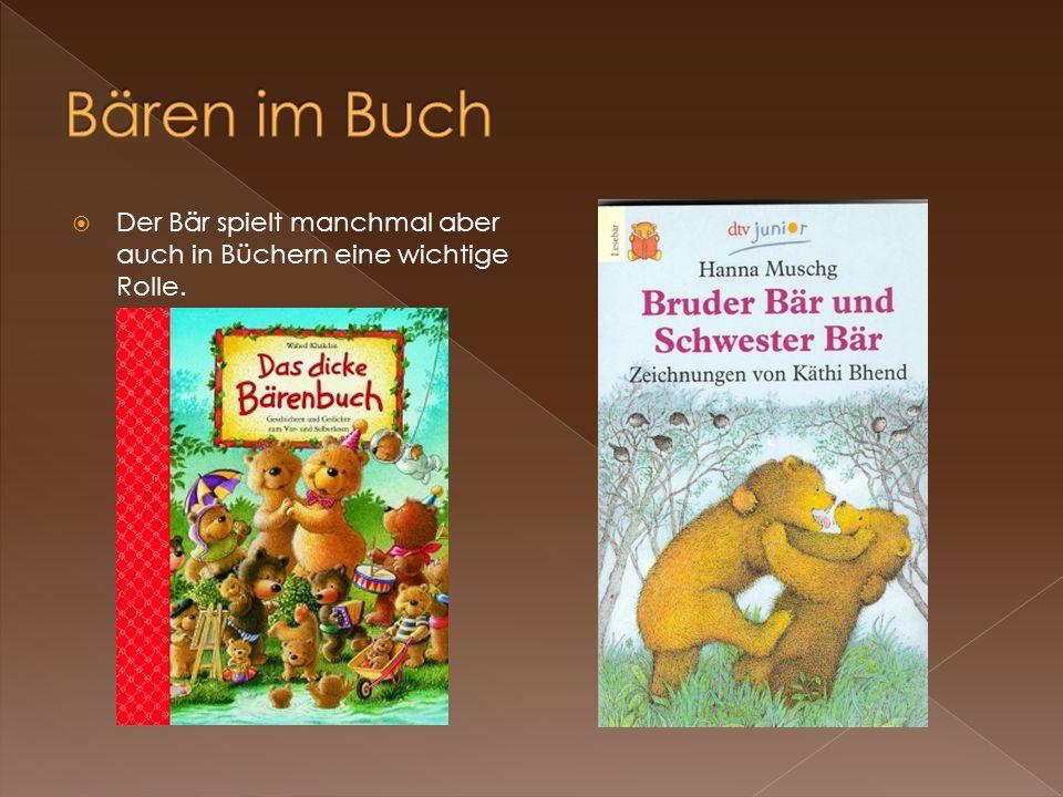 Bären im Buch Der Bär spielt manchmal aber auch in Büchern eine wichtige Rolle.