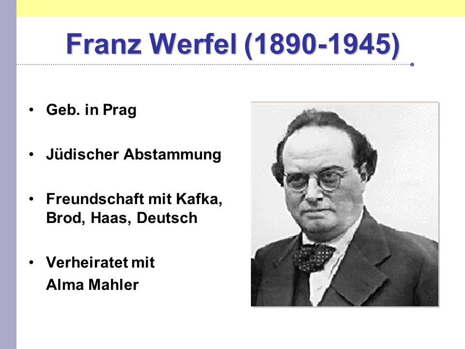 Franz Werfel (1890-1945) Geb. in Prag Jüdischer Abstammung