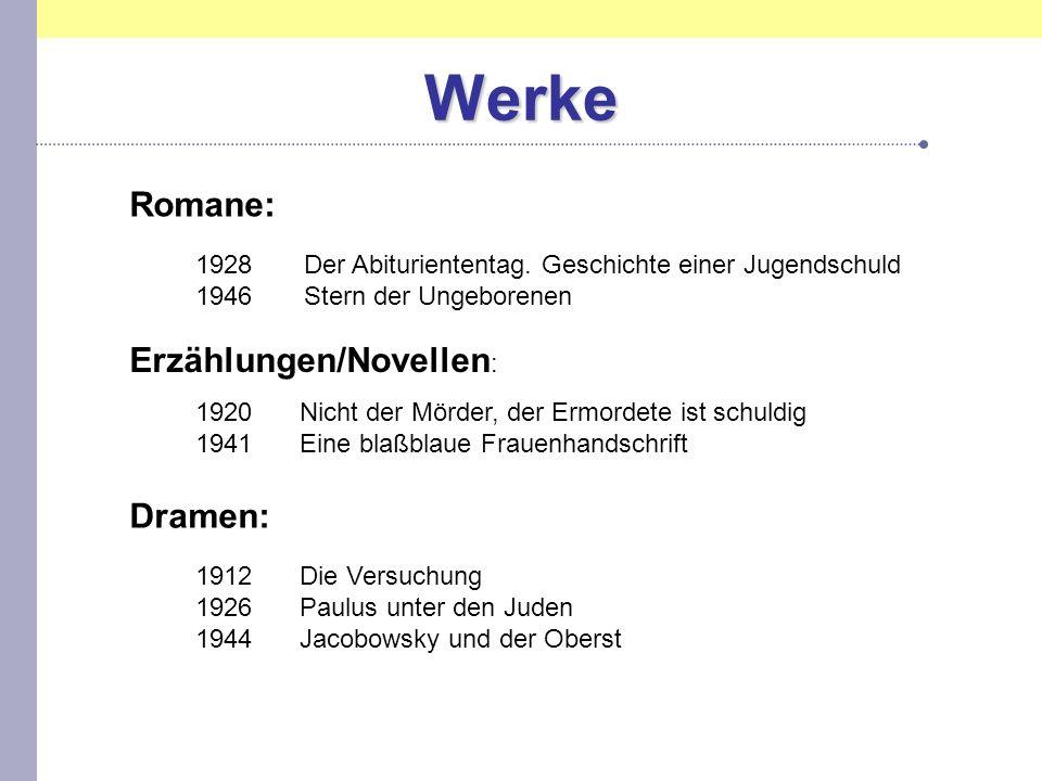 Werke Romane: Erzählungen/Novellen: Dramen: