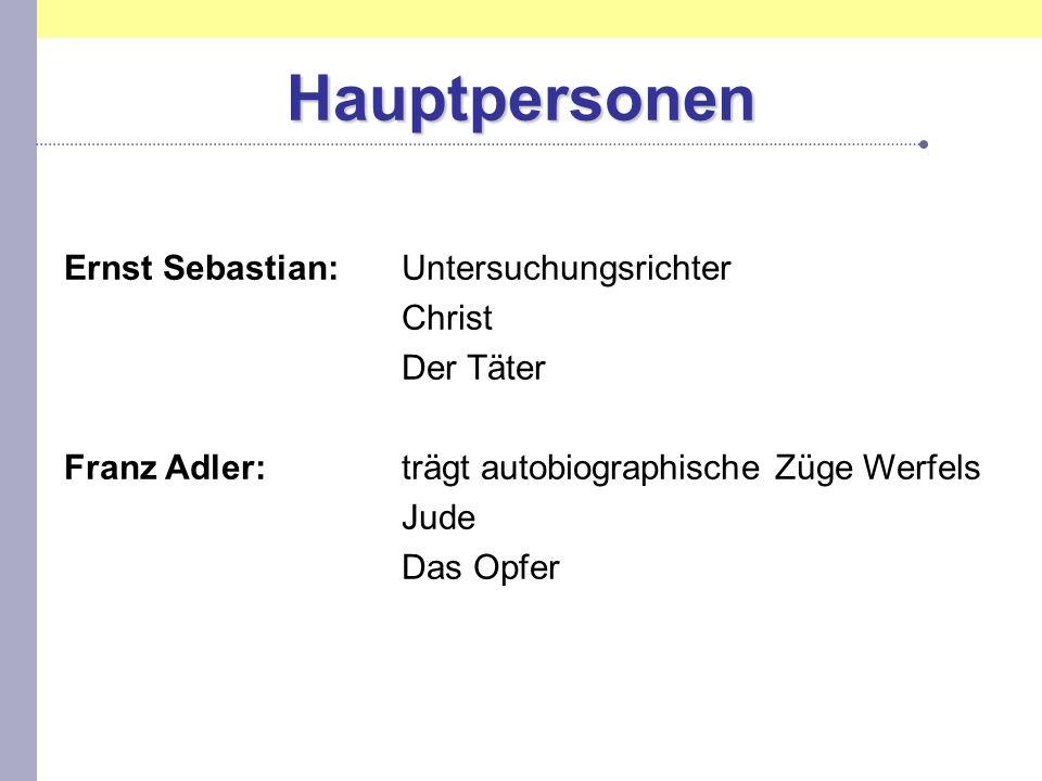 Hauptpersonen Ernst Sebastian: Untersuchungsrichter Christ Der Täter