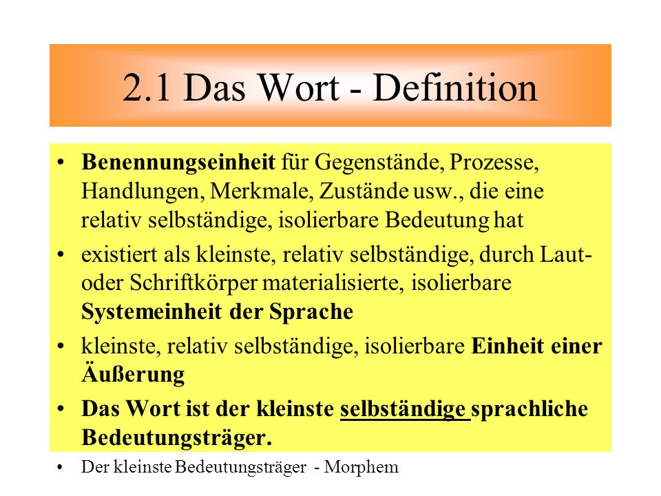 2.1 Das Wort - Definition