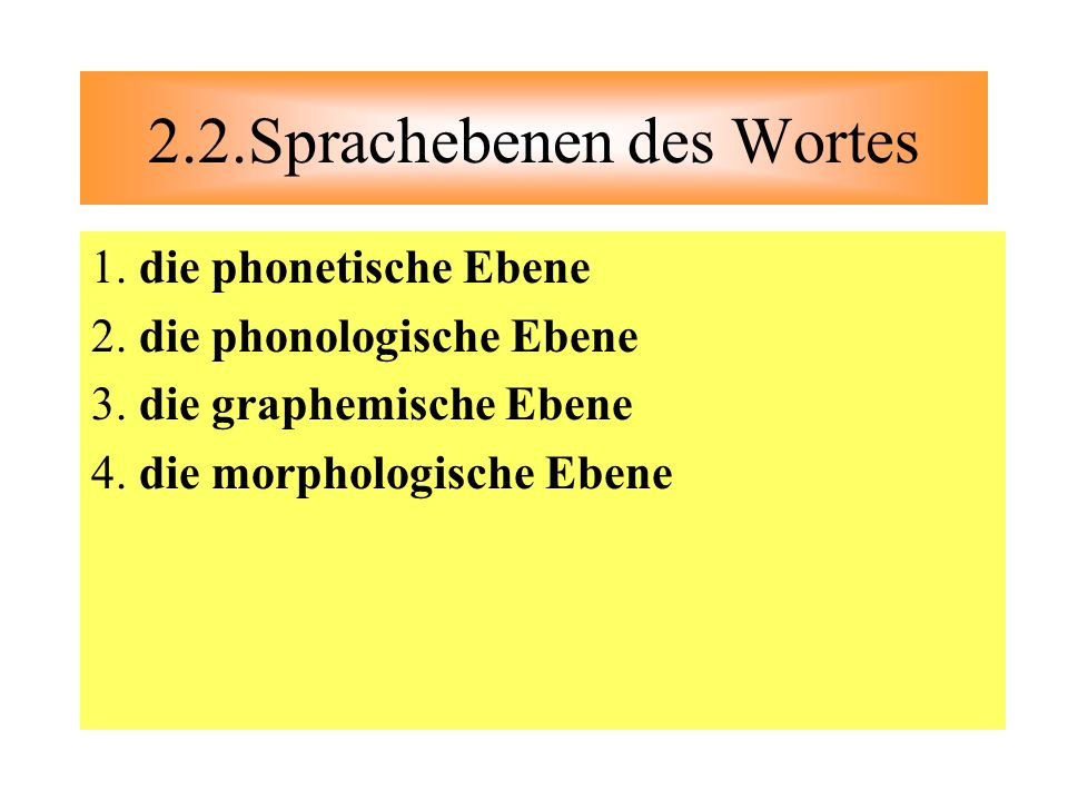 2.2.Sprachebenen des Wortes