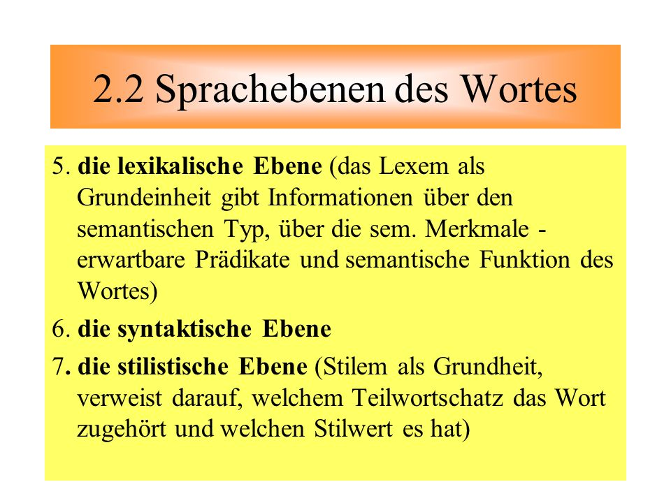 2.2 Sprachebenen des Wortes