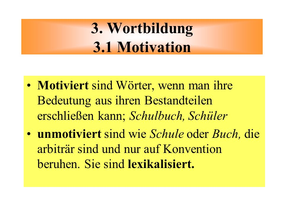 3. Wortbildung 3.1 Motivation