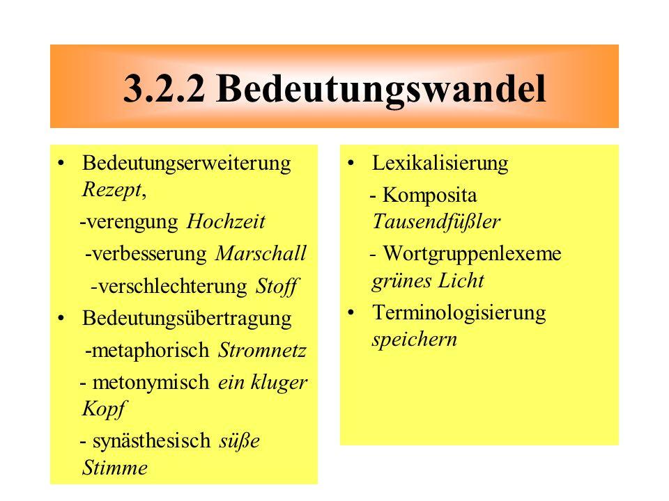 3.2.2 Bedeutungswandel Bedeutungserweiterung Rezept,